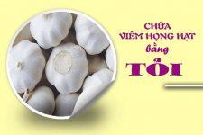 Bài thuốc chữa viêm họng hạt bằng tỏi